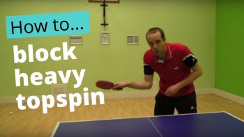 (Video) How to block heavy topspin