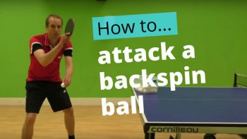 (Video) How to attack a backspin ball with a forehand topspin