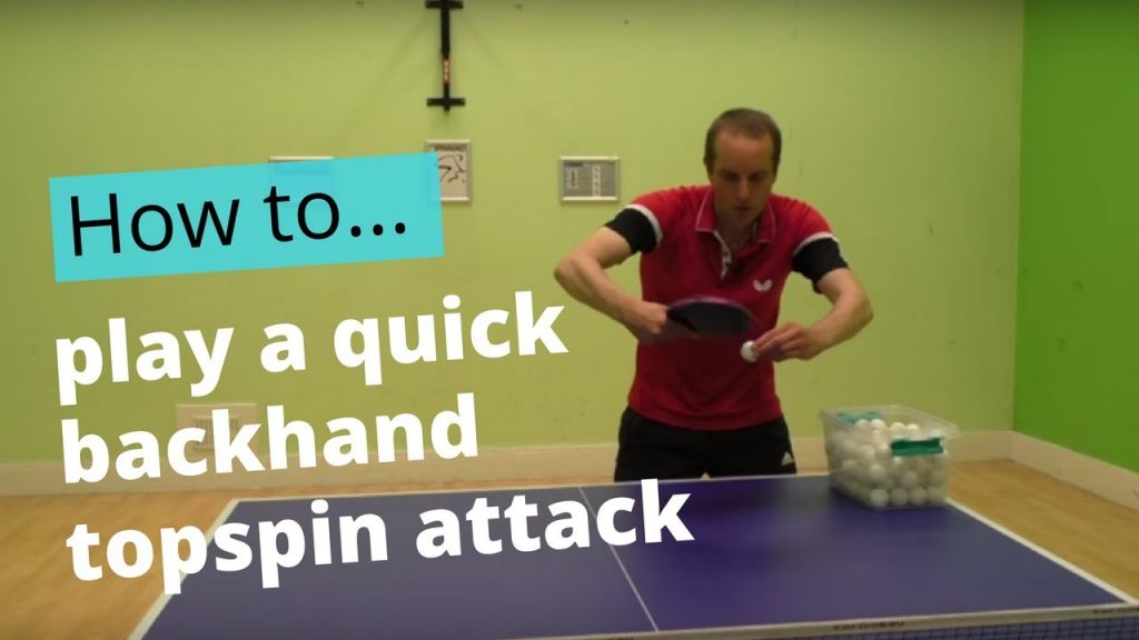 Quick backhand topspin attack