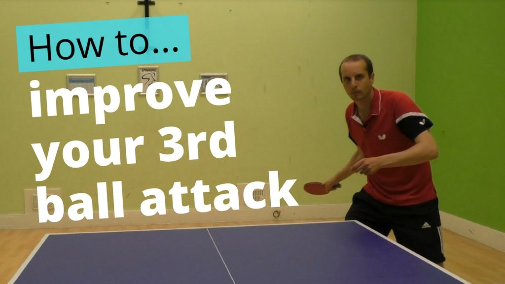 How to improve your 3rd ball attack