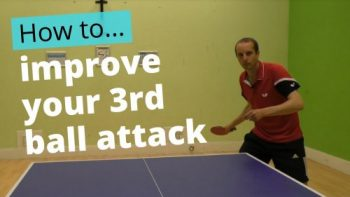 (Video) How to improve your 3rd ball attack