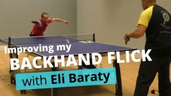 (Video) Improving my backhand flick with Eli Baraty