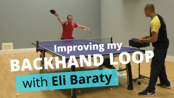 [Video] Improving my backhand loop – with Eli Baraty