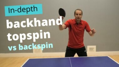 Backhand topspin vs backspin – basic and advanced technique