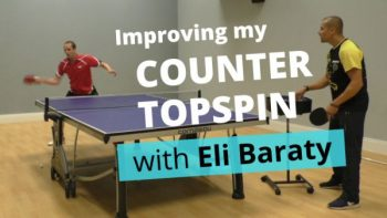 [Video] Improving my counter topspin – with Eli Baraty