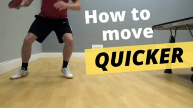 How to move quicker when playing table tennis