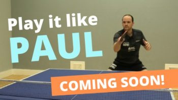 New videos coming in 2019, featuring Paul Drinkhall and Craig Bryant
