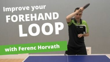 How to improve your forehand loop