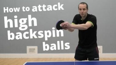 How to attack high backspin balls