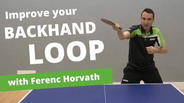 [Video] How to improve your backhand loop – with Ferenc Horvath