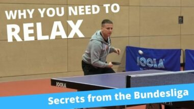Why you need to relax when playing table tennis